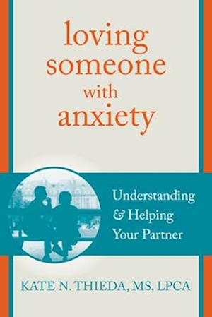 Loving Someone with Anxiety