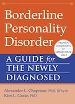 Borderline Personality Disorder (The New Harbinger Guides for the Newly Diagnosed)
