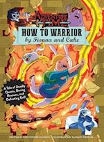 How to Warrior by Fionna and Cake (Adventure Time)