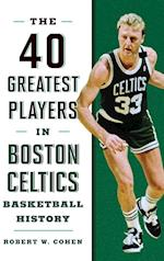 The 40 Greatest Players in Boston Celtics Basketball History