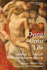 Dying Unto Life