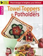 Towel Toppers and Potholders