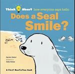 Does a Seal Smile? (Think About)