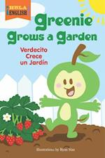 Greenie Grows a Garden (Hola English)