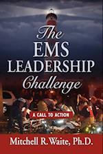 THE EMS LEADERSHIP CHALLENGE: A Call To Action