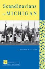 Scandinavians in Michigan (Discovering the Peoples of Michigan)