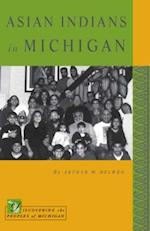 Asian Indians in Michigan (Discovering the Peoples of Michigan)