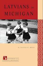 Latvians in Michigan (Discovering the Peoples of Michigan)