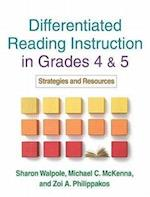 Differentiated Reading Instruction in Grades 4 and 5 af Zoi A Philippakos, Sharon Walpole, Michael C McKenna