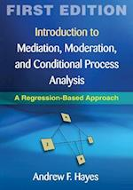 Introduction to Mediation, Moderation, and Conditional Process Analysis (Methodology in the Social Sciences)