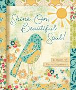 Shine On, Beautiful Soul! af Ellie Claire