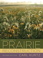 Practical Guide to Prairie Reconstruction (Bur Oak Book)