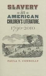 Slavery in American Children's Literature, 1790-2010