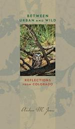 Between Urban and Wild (Bur Oak Book)