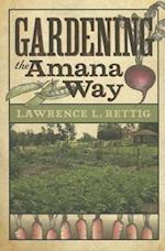 Gardening the Amana Way (Bur Oak Book)