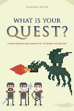 What Is Your Quest?