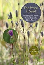 The Prairie in Seed (Bur Oak Guide)