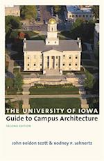 University of Iowa Guide to Campus Architecture, Second Edition