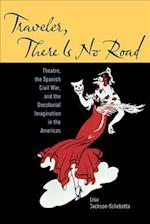 Traveler, There Is No Road (Studies Theatre Hist & Culture)