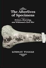 The Afterlives of Specimens (Iowa Whitman)