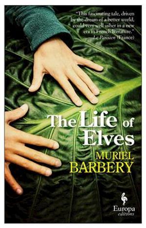 Bog paperback The Life of Elves af Muriel Barbery