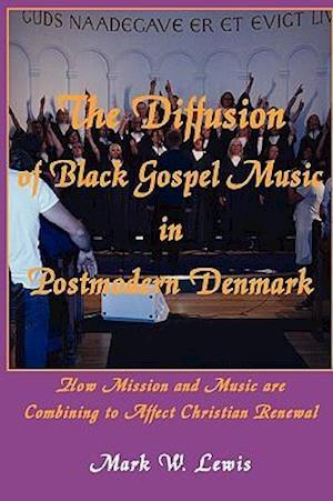 The Diffusion of Black Gospel Music in Postmodern Denmark