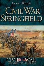Civil War Springfield (Civil War Sesquicentennial)