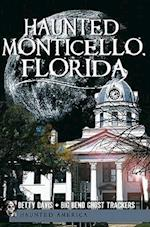 Haunted Monticello, Florida af Christina A. Ziegler-mcpherson, Betty Davis, Big Bend Ghost Trackers
