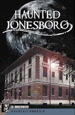 Haunted Jonesboro af Edward L. Underwood