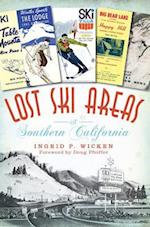 Lost Ski Areas of Southern California (L.O.S.T)
