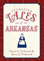 Forgotten Tales of Arkansas af Edward L. Underwood