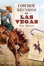 Cowboy Reunions of Las Vegas, New Mexico