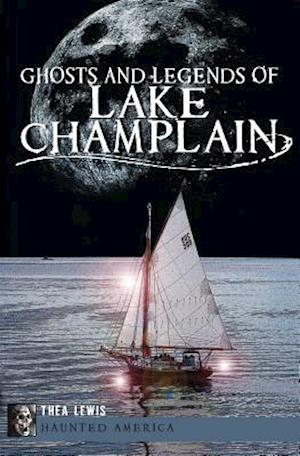 Bog, paperback Ghosts and Legends of Lake Champlain af Thea Lewis