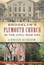 Brooklyn's Plymouth Church in the Civil War Era af Frank Decker