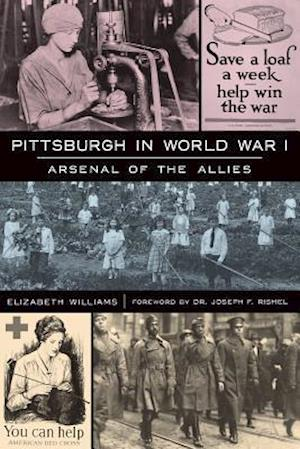 Bog, paperback Pittsburgh in World War I af Elizabeth Williams