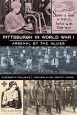 Pittsburgh in World War I af Elizabeth Williams
