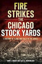 Fire Strikes the Chicago Stock Yards (Disaster!)
