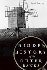 Hidden History of the Outer Banks af Sarah Downing