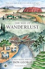 The Way of Wanderlust (TRAVELERS' TALES)