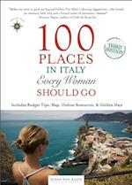100 Places in Italy Every Woman Should Go (100 Places)
