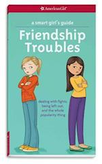 Friendship Troubles (A Smart Girls Guide)