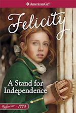 A Stand for Independence (American Girl Beforever Classic)