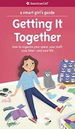 A Smart Girl's Guide Getting It Together (Smart Girl's Guide)