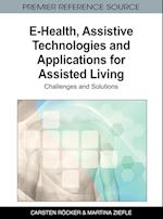 E-Health, Assistive Technologies and Applications for Assisted Living: Challenges and Solutions