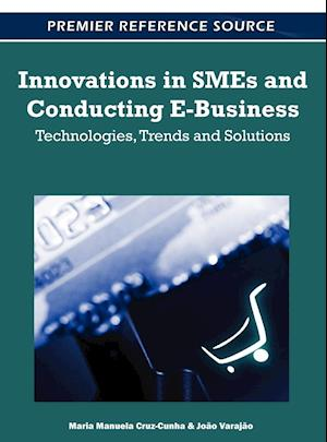 Innovations in SMEs and Conducting E-Business: Technologies, Trends and Solutions