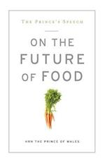 The Prince's Speech: On the Future of Food af Prince Of Wales Charles, Eric Schlosser, Charles Charles