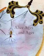 Alice Ages and Ages