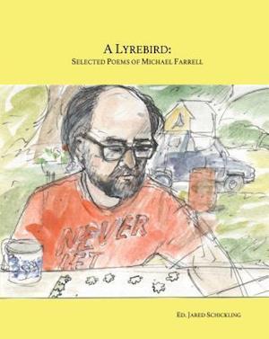 Bog, paperback A Lyrebird, Selected Poems of Michael Farrell af Michael Farrell