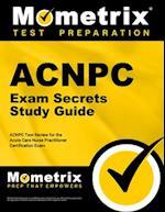 ACNPC Exam Secrets, Study Guide