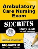 Ambulatory Care Nursing Exam Secrets